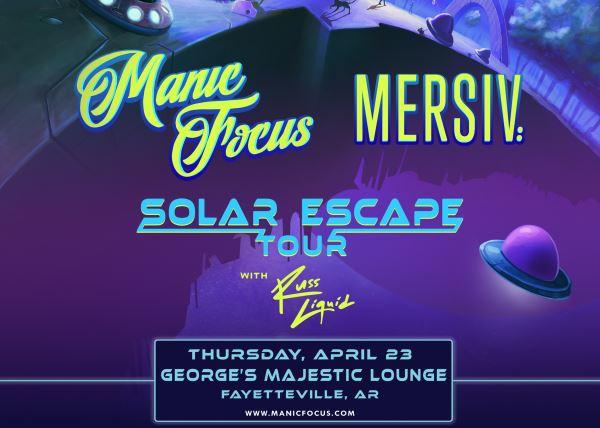 Manic Focus + Mersiv w/ Russ Liquid
