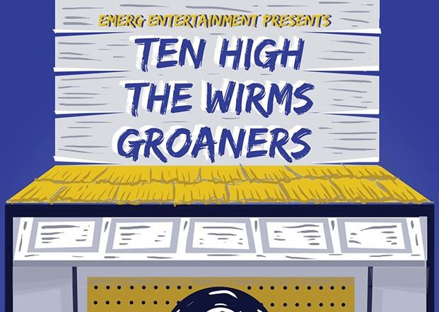 Ten High with The Wirms & The Groaners