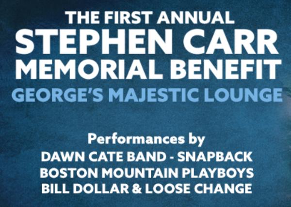 RESCHEDULED - Stephen Carr Memorial Benefit