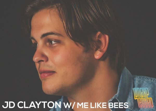 Me Like Bees and JD Clayton