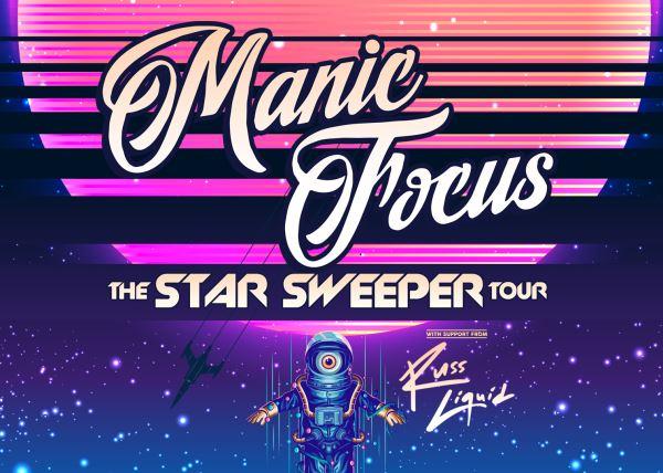 Manic Focus: Star Sweeper Tour w/ special guest Russ Liquid