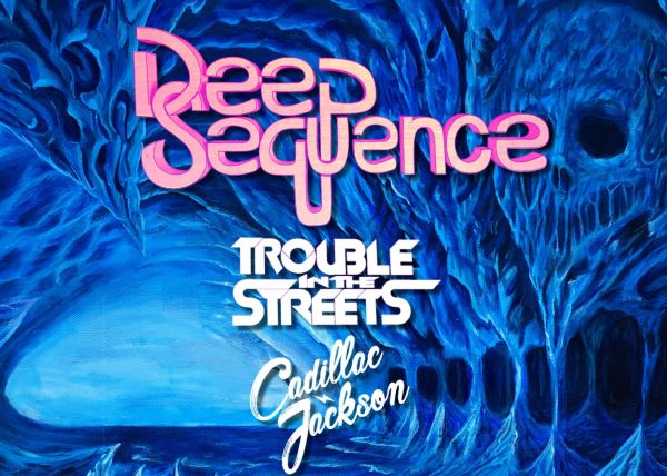 Deep Sequence with Trouble in the Streets & Cadillac Jackson