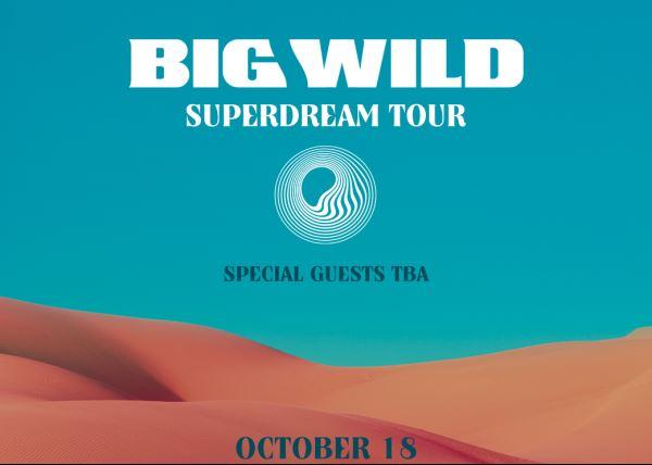Big Wild's Superdream Tour
