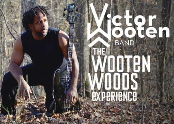 Victor Wooten Band & The Wooten Woods Experience